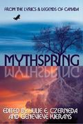Mythspring: From the Lyrics and Legends of Canada