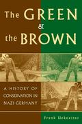 The Green and the Brown: A History of Conservation in Nazi Germany