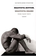 "Beautiful Bottom, Beautiful Shame: Where ""Black"" Meets ""Queer"""