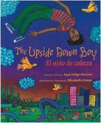 The Upside Down Boy: El Nino de Cabeza