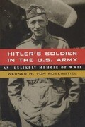Hitler's Soldier in the U.S. Army: An Unlikely Memoir of World War II