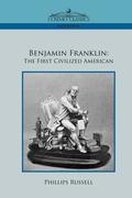 Benjamin Franklin: The First Civilized American