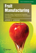Fruit Manufacturing: Scientific Basis, Engineering Properties, and Deteriorative Reactions of Technological Importance
