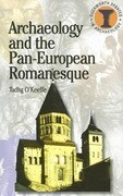 Archaeology and the Pan-European Romanesque