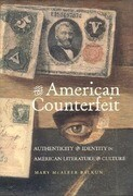 The American Counterfeit: Authenticity and Identity in American Literature and Culture