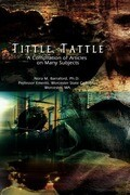Tittle Tattle: A Compilation of Articles on Many Subjects