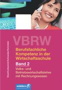 Volks- und Betriebswirtschaftslehre mit Rechnungswesen, m. CD-ROM