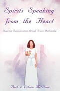 Spirits Speaking from the Heart: Inspiring Communications Through Trance Mediumship