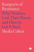 Bnramparts of Resistance: Why Workers Lost Their Power and How to Get It Back