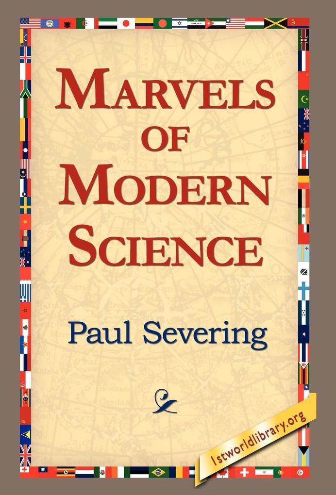 Marvels of Modern Science als Buch von Paul Sev...