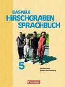 Das neue Hirschgraben Sprachbuch 05. Schülerbuch. Hauptschule Baden-Württemberg