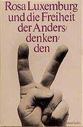 Rosa Luxemburg und die Freiheit der Andersdenkenden