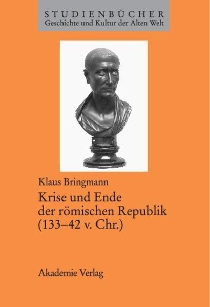 Krise und Ende der römischen Republik (133-42 v. Chr.) als Buch