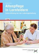 Altenpflege in Lernfeldern. Unterstützung bei der Lebensgestaltung