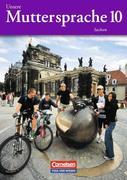 Unsere Muttersprache 10. Neubearbeitung. Schülerbuch. Sachsen