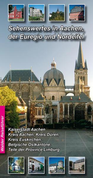 Sehenswertes in Aachen, der Euregio und Nordeif...