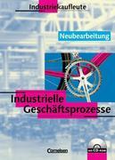 Industriekaufleute. Industrielle Geschäftsprozesse. Schülerbuch mit CD-ROM. Neubearbeitung