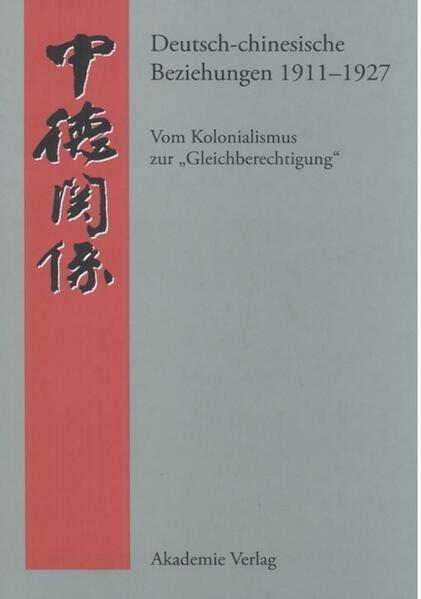 Deutsch-chinesische Beziehungen 1911-1927 als B...