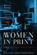 Women in Print: Essays on the Print Culture of American Women from the Nineteenth and Twentieth Centuries