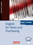 Short Course Series. English for Sales and Purchasing. Kursbuch mit CD