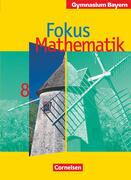 Fokus Mathematik. 8. Jahrgangsstufe. Schülerbuch. Gymnasium Bayern