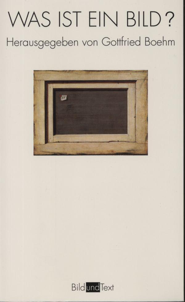 Was ist ein Bild? als Buch von Gottfried Boehm