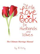 The Little Love Book for Husbands and Wives: The Ultimate Marriage Manual