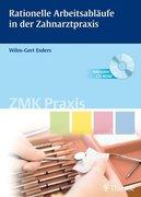 Rationelle Arbeitsabläufe in der Zahnarztpraxis. Mit CD-ROM