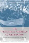 The Vietnamese American 1.5 Generation: Stories of War, Revolution, Flight and New Beginnings