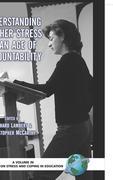 Understanding Teacher Stress in an Age of Accountability (Hc)