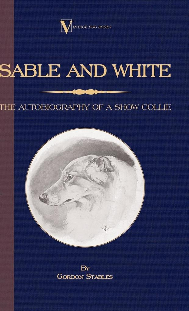 Sable and White - The Autobiography of a Show C...