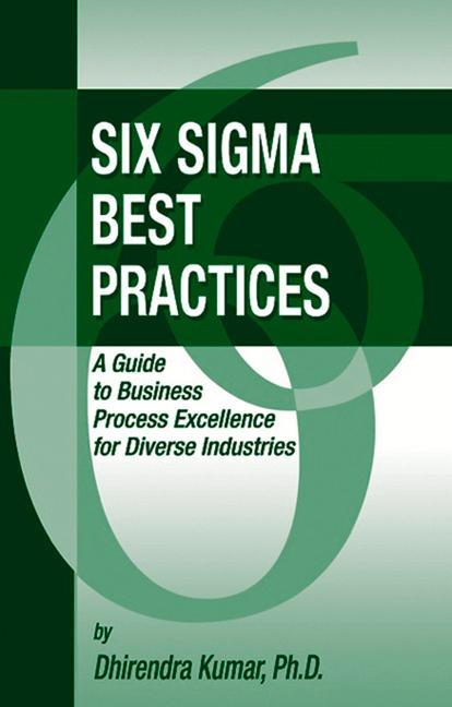 Six Sigma Best Practices: A Guide to Business Process Excellence for Diverse Industries als Buch (gebunden)