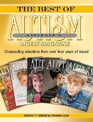 The Best of Autism Asperger's Digest Magazine, Volume 1: Outstanding Selections from Over Four Years of Issues! als Taschenbuch