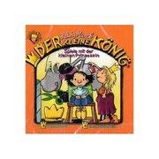 Tessloff - Der kleine König - CD Spiele mit der kleinen Prinzessin