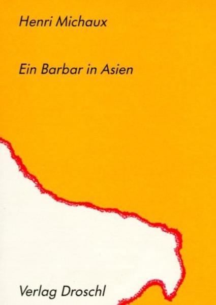 Ein Barbar in Asien als Buch von Henri Michaux