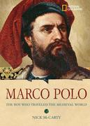 Marco Polo: The Boy Who Traveled the Medieval World