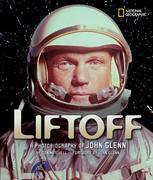 Liftoff: A Photobiography of John Glenn