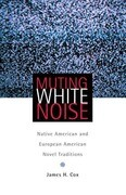 Muting White Noise: Native American and European American Novel Traditions