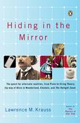 Hiding in the Mirror: The Quest for Alternate Realities, from Plato to String Theory (by Way of Alicei N Wonderland, Einstein, and the Twili