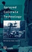 Sprayed Concrete Technology: The Proceedings of the ACI/SCA International Conference on Sprayed Concrete/Shotcrete