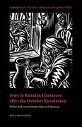 Jews in Russian Literature After the October Revolution: Writers and Artists Between Hope and Apostasy