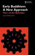 Early Buddhism: A New Approach: The I of the Beholder