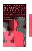 Beginning Qualitative Research: A Philosophical and Practical Guide