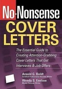 No-Nonsense Cover Letters: The Essential Guide to Creating Attention-Grabbing Cover Letters That Get Interviews & Job Offers