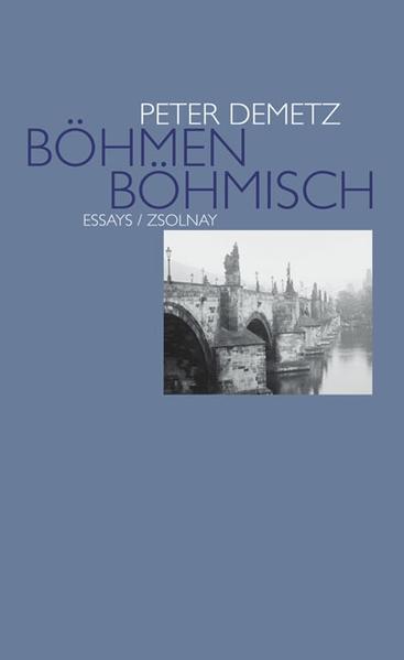 Böhmen böhmisch als Buch von Peter Demetz