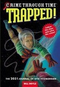 Trapped!: The 2031 Journal of Otis Fitzmorgan
