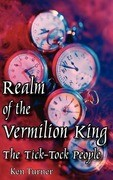 Realm of the Vermilion King: The Tick-Tock People