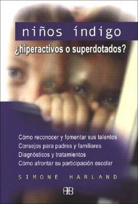 Niños índigo : 'hiperactivos o superdotados? als Taschenbuch
