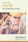 Ahab: The Construction of a King