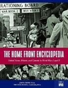The Home Front Encyclopedia [3 Volumes]: United States, Britain, and Canada in World Wars I and II
